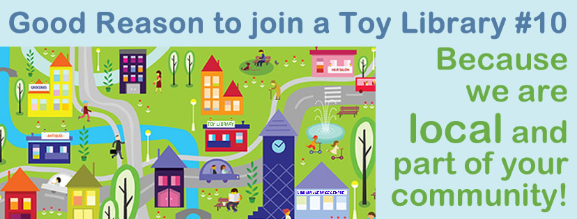 Good reason to join a Toy Library